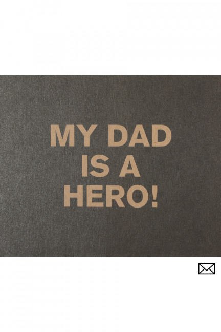 MY DAD IS A HERO